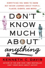 Davis, Kenneth C. Don`t Know Much about Anything