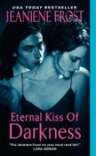 Frost, Jeaniene Eternal Kiss of Darkness