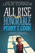 Connor, Leslie All Rise for the Honorable Perry T. Cook