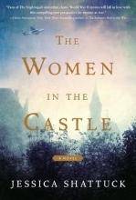 Shattuck, Jessica The Women in the Castle