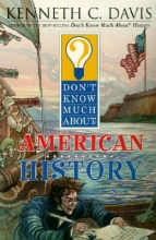 Davis, Kenneth C. Don`t Know Much About American History