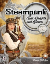 Willeford, Thomas Steampunk Gear, Gadgets, and Gizmos
