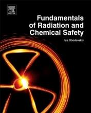 Obodovskiy, Ilya Fundamentals of Radiation and Chemical Safety