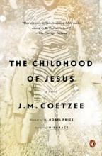 Coetzee, J. M. The Childhood of Jesus