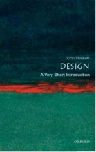 John (Formerly Professor of Design, Insitute of Design, Illinois Institute of Technology, Chicago) Heskett Design: A Very Short Introduction