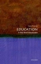 Gary Thomas Education: A Very Short Introduction