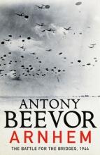 Beevor, Antony Arnhem