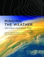 Robert R. Hoffman,   Daphne S. LaDue,   Paul J. Roebber,   J. Gregory Trafton Minding the Weather