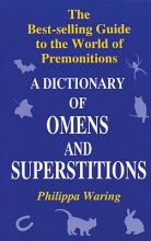 Philippa Waring A Dictionary of Omens and Superstitions