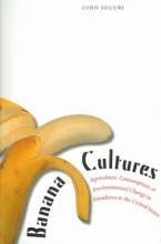 Soluri, John Banana Cultures