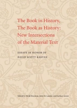 Brayman, Heidi The Book in History, The Book as History - New Intersections of the Material Text. Essays in Honor of David Scott Kastan