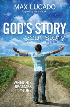 Lucado, Max God`s Story, Your Story