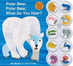 Martin, Bill, Jr. Polar Bear, Polar Bear, What Do You Hear?