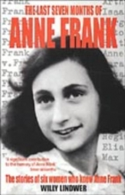 Lindwer, Willy Last Seven Months of Anne Frank