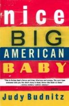 Budnitz, Judy Nice Big American Baby