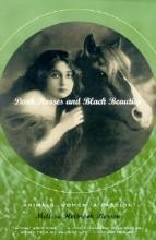 Pierson, Melissa Holbroo Dark Horses & Black Beauties - Animals, Women, a Passion