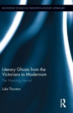 Thurston, Luke Literary Ghosts from the Victorians to Modernism
