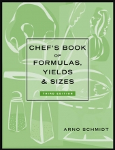 Arno Schmidt Chef`s Book of Formulas, Yields, and Sizes