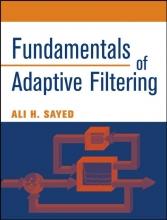 Sayed, Ali H. Fundamentals of Adaptive Filtering