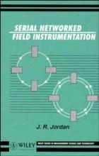 Jordan, J. R. Serial Networked Field Instrumentation