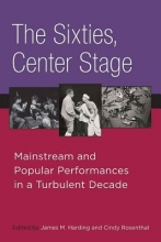 The Sixties, Center Stage