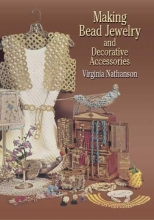 Virginia Nathanson,   Carol Nelson Making Bead Jewelry and Decorative Accessories