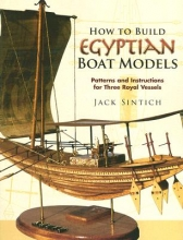 Jack Sintich How to Build Egyptian Boat Models