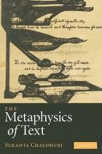 Chaudhuri, Sukanta The Metaphysics of Text