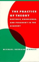 Bernard-Donals, Michael F. The Practice of Theory
