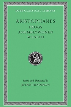 Aristophanes, Aristophanes - Frogs, Assemblywomen, Wealth L180 (Trans. Henderson)(Greek)
