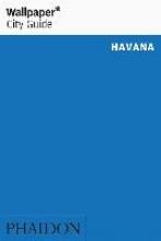 Wallpaper* , Wallpaper* City Guide Havana