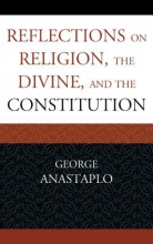 George Anastaplo Reflections on Religion, the Divine, and the Constitution