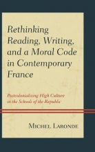 Laronde, Michel Rethinking Reading, Writing, and a Moral Code in Contemporary France