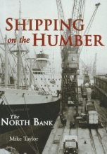 Mike Taylor Shipping on the Humber - the North Bank