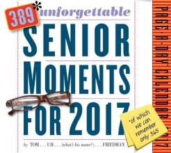 Friedman, Tom 389* Unforgettable Senior Moments Page-A-Day Calendar 2017