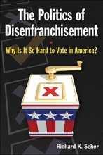 Scher, Richard K. The Politics of Disenfranchisement