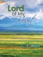 Walz, C. E. Lord of My Heart