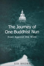 Brown, Sid The Journey of One Buddhist Nun