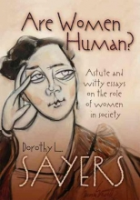 Sayers, Dorothy L. Are Women Human?
