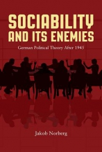Norberg, Jakob Sociability and Its Enemies