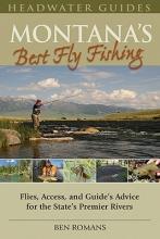 Ben Romans Montana`s Best Fly Fishing