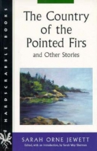 Jewett, Sarah Orne The Country of the Pointed Firs and Other Stories