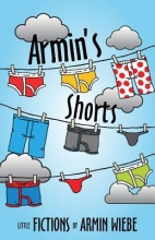 Wiebe, Armin Armin`s Shorts