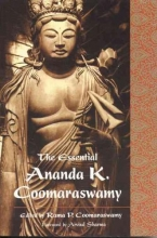 Coomaraswamy, Ananda Kentish The Essential Ananda K. Coomaraswamy