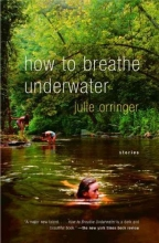 Orringer, Julie How To Breathe Underwater
