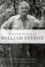 Styron, William Selected Letters of William Styron