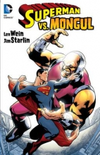 Wein, Len,   Levitz, Paul,   Moore, Alan Superman vs. Mongul