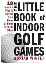 Adrian Winter The Little Book of Indoor Golf Games