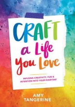 Amy Tangerine Craft a Life You Love