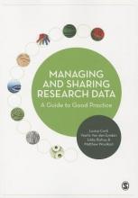 Louise Corti,   Matthew Woollard,   Veerle van den Eynden,   Libby Bishop Managing and Sharing Research Data